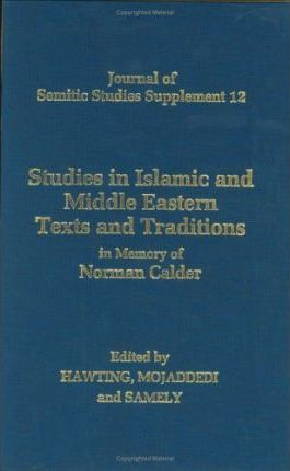 Studies in Islamic and Middle Eastern Texts and Traditions in Memory of Norman Calder