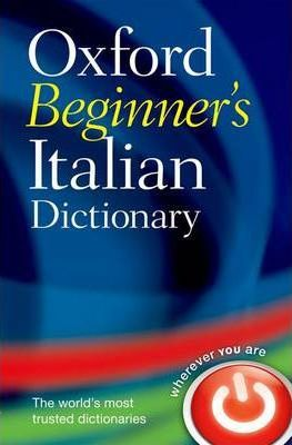 Oxford Beginner's Italian Dictionary : Oxford University Press