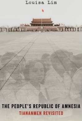 The People's Republic of Amnesia : Tiananmen Revisited