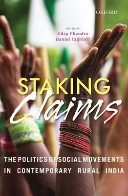 Staking Claims  The Politics of Social Movements in Contemporary Rural India