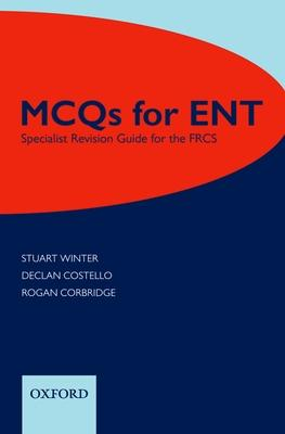 MCQs for ENT: Specialist Revision Guide for the FRCS