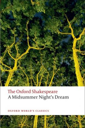 A Midsummer Night S Dream The Oxford Shakespeare William