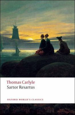 sartor resartus essayist Thomas carlyle was a 19th century scottish essayist, historian and satirical writer , known for works like sartor resartus and the french revolution born 1795.