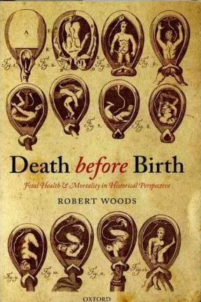 Death before Birth : Fetal Health and Mortality in Historical Perspective