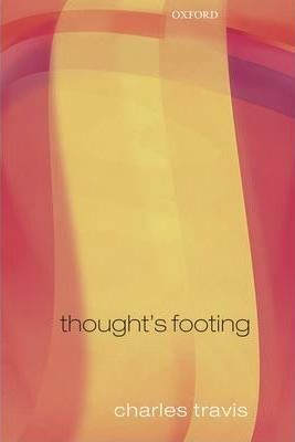 Thought's Footing : A Theme in Wittgenstein's Philosophical Investigations