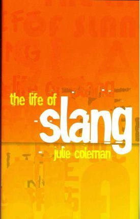 The Life of Slang