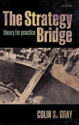 The Strategy Bridge : Theory for Practice