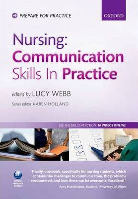 communication skills in nursing Evaluation of nursing students' communication abilities in clinical courses in hospitals mahnaz shafakhah1, ladan zarshenas2 communication skills used in nursing and treatment communication behaviors are the most important skills that.