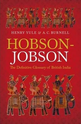 Hobson-Jobson : The Definitive Glossary of British India
