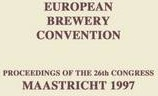 European Brewery Convention: Proceedings of the 26th Congress, Maastricht 1997 : Proceedings of the 26th Congress, Maastricht 1997