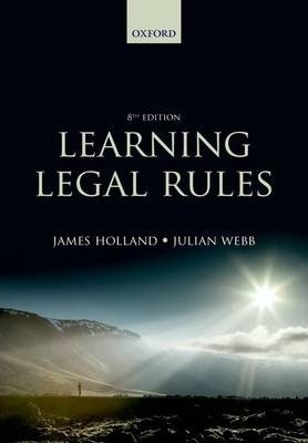 Learning Legal Rules : A Students' Guide to Legal Method and Reasoning