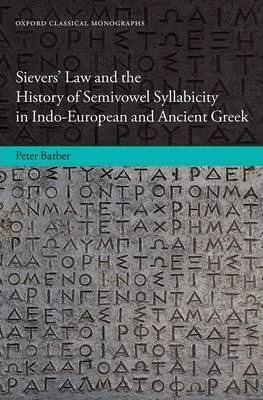 Sievers' Law and the History of Semivowel Syllabicity in Indo-European and Ancient Greek