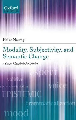 Modality, Subjectivity, and Semantic Change  A Cross-Linguistic Perspective