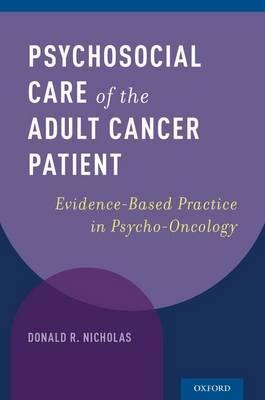 Psychosocial Care of the Adult Cancer Patient: Evidence-Based Practice in Psycho-Oncology