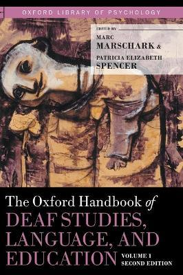 The Oxford Handbook of Deaf Studies, Language, and Education, Volume 1, Second Edition