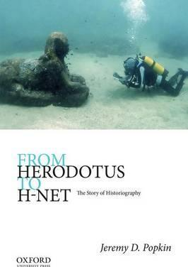 From Herodotus to H-Net : The Story of Historiography