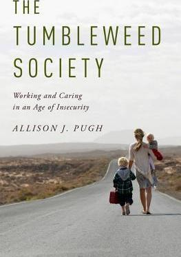 The Tumbleweed Society  Working and Caring in an Age of Insecurity