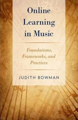 Online Learning in Music  Foundations, Frameworks, and Practices