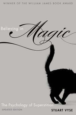 Believing in Magic: The Psychology of Superstition - Updated Edition