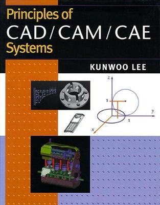 Principles Of Cad/cam/cae Systems Kunwoo Lee Pdf