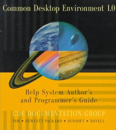 Common Desktop Environment 1.0. Help System Author's and Programmer's Guide