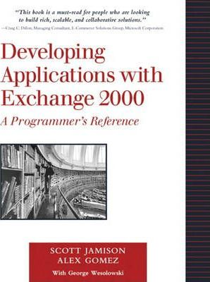 Developing Web Applications with Exchange 2000: A Programmer's Reference