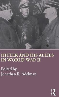 Hitler and His Allies in World War II