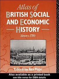 Atlas of British Social and Economic History Since C. 1700