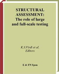 Structural Assessment: The Role of Large and Full-Scale Testing