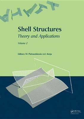 Shell Structures: Theory and Applications (Vol. 2)