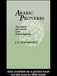 Arabic Proverbs, or, the Manners and Customs of the Modern Egyptians