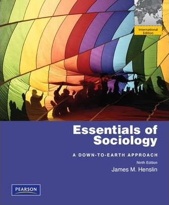 Essentials Of Sociology A Down To Earth Approach James M Henslin