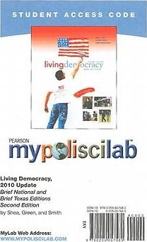 MyLab Political Science -- Standalone Access Card -- for Living Democracy, 2010 Update (Brief National and Brief Texas Editions)