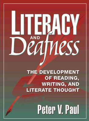 Literacy and Deafness: The Development of Reading, Writing, and Literate Thoughts