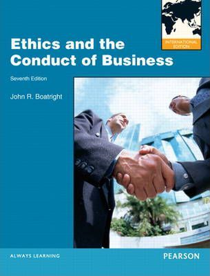 Ethics and the Conduct of Business  International Edition