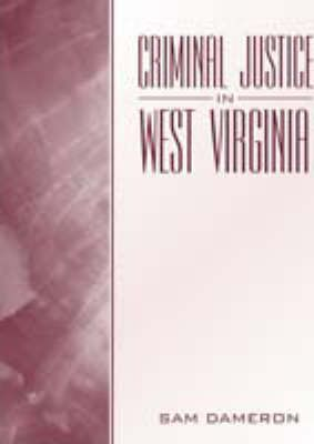 Criminal Justice in West Virginia: Valuepack Item Only