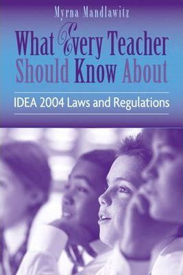 Astrosadventuresbookclub.com What Every Teacher Should Know About IDEA 2004 Laws & Regulations Image