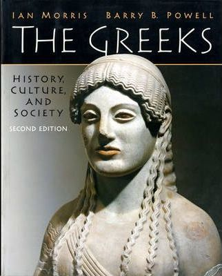 The Greeks : History, Culture, and Society