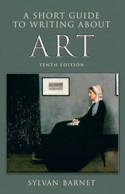 a short guide to writing about art sylvan barnet 9780205708253 rh bookdepository com a short guide to writing about art by sylvan barnet online Rotary International