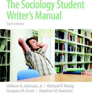 6th Edition The Sociology Student Writers Manual