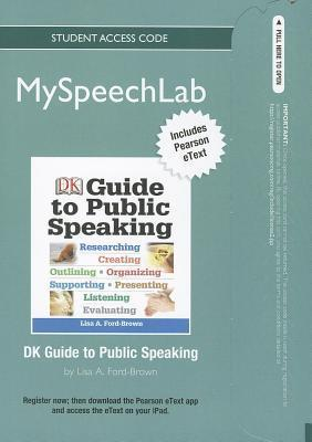 myspeechlab new with pearson etext standalone acces card for dk guide to public speaking myspeechlab access codes