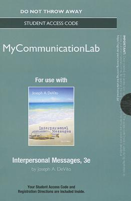 NEW MyLab Communication without Pearson eText -- Standalone Access Card -- Interpersonal Messages