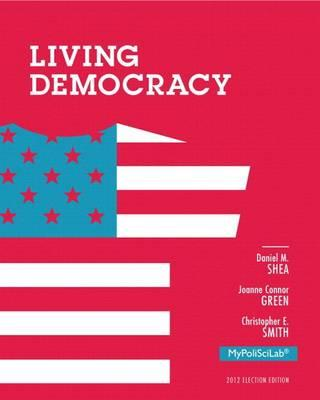 Living Democracy, 2012 Election Edition, Books a la Carte Plus New Mypoliscilab with Etext -- Access Card Package