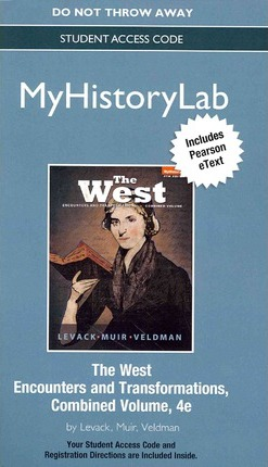 NEW MyLab History with Pearson eText -- Standalone Access Card -- for The West  Encounters and Transformation, Combined Volume