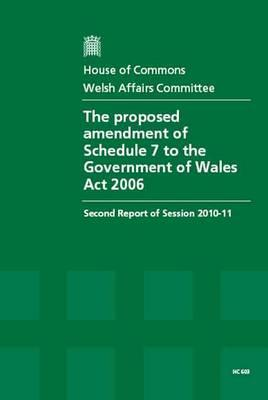 The Proposed Amendment of Schedule 7 to the Government of Wales Act 2006