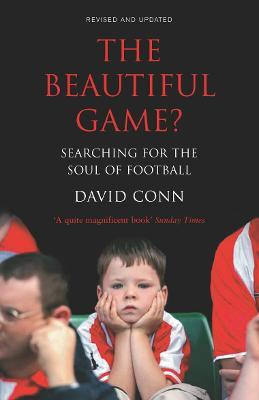 The Beautiful Game? : Searching for the Soul of Football