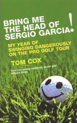Bring Me the Head of Sergio Garcia