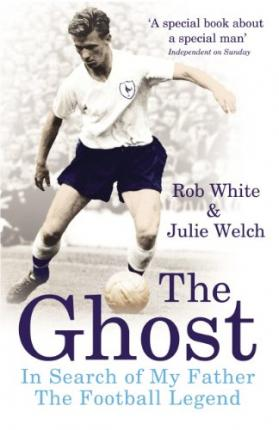 The Ghost : In Search of My Father the Football Legend