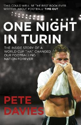 One Night in Turin : The Inside Story of a World Cup that Changed our Footballing Nation Forever