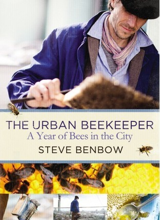 The Urban Beekeeper : A Year of Bees in the City